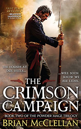 The Crimson Campaign (The Powder Mage Trilogy) por Brian Mcclellan