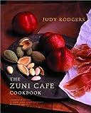 The Zuni Cafe Cookbook Un Compendium de Recettes et de Cuisson leçons à partir de San Franciscos Beloved Restaurant par Rodgers, Judy [W. W. Norton, 2002] (Couverture Rigide)...