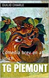 TG PIEMONT: Comedia brev an at unich (Italian Edition)