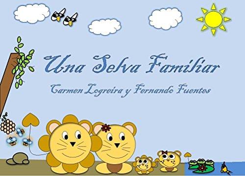 Una selva familiar (Educando a mi bebé n 3)