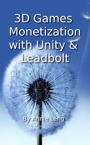3D Games Monetization with Unity and Leadbolt (English Edition)