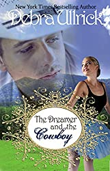 The Dreamer and the Cowboy: A Contemporary Christian Romance NOVELLA (The Rancher's Daughters Series Book 2)