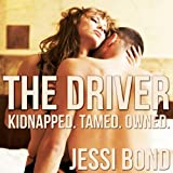 The Driver: Kidnapped. Owned. Tamed.: M/F Abduction Cuckolding Breeding Erotica