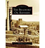 [(The Bradford Oil Refinery )] [Author: Sally Ryan Costik] [Aug-2006] bei Amazon kaufen