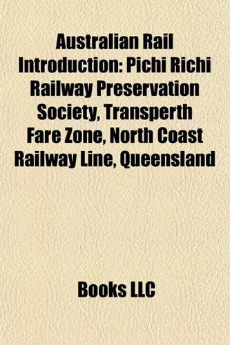 australian-rail-introduction-pichi-richi-railway-preservation-society-sydney-melbourne-rail-corridor