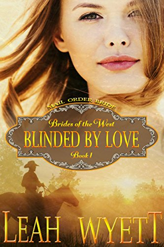 mail-order-bride-blinded-by-love-clean-historical-mail-order-bride-western-cowboy-romance-brides-of-