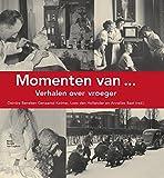 Momenten van...: Verhalen over vroeger (Dutch Edition)