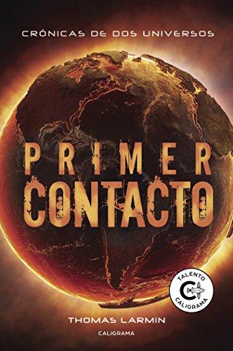 Primer Contacto (Crónicas de dos universos 2) por Thomas Larmin