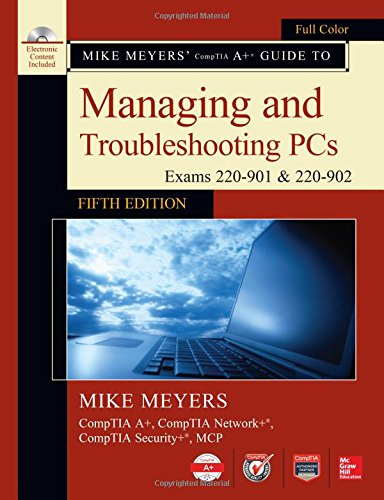 Mike Meyers' CompTIA A+ Guide to Managing and Troubleshooting PCs, Fifth Edition (Exams 220-901 & 220-902): (Exams 220-901 & 220-902) (Sound, Video, Motherboard)