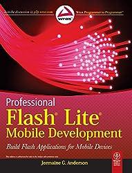 Professional Flash Lite Mobile Development: Build Flash Applications for Mobile Devices