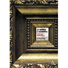 The Politics of Aesthetics: The Distribution of the Sensible by Jacques Ranciere (2004-12-23)
