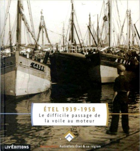Etel 1939-1958, le difficile passage de la voile au moteur