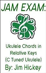 Jam Exam: Chord Progressions for C Tuned Ukulele (English Edition)