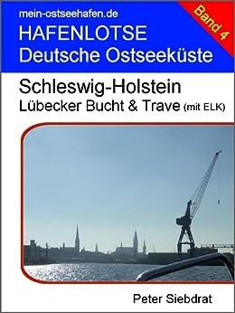 Hafenlotse - Lübecker Bucht & Trave (mit ELK) (HAFENLOTSE Deutsche Ostseeküste 4) von [Siebdrat, Peter]