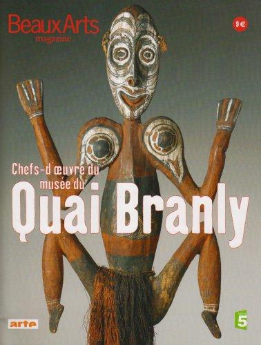 Beaux Arts Magazine, N° Hors série : Chefs d'oeuvre du musée du Quai Branly par Bérénice Geoffroy-Schneiter
