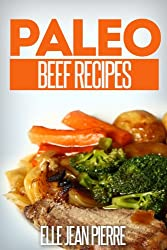 Paleo Beef Recipes: Delicious Gluten Free, Low Fat Paleo Beef Recipes. (Simple Paleo Recipe Series) (English Edition)