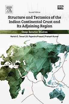 Structure And Tectonics Of The Indian Continental Crust And Its Adjoining Region: Deep Seismic Studies por Harish C Tewari epub