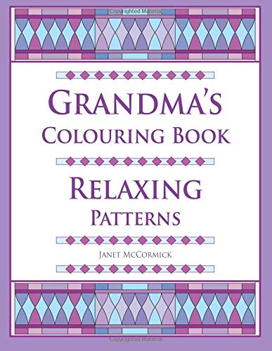Grandma's Colouring Book: Relaxing Patterns