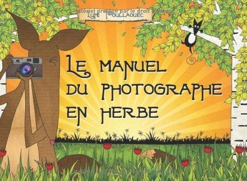 Le manuel du photographe en herbe de Lumi Poullaouec (2012) Broché