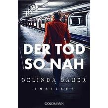 Der Tod so nah: Thriller (German Edition)
