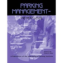 Parking Management - The Next Level: Volume 2 in the Parking 101 Series (English Edition)