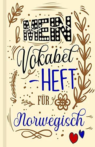 Norwegisches Vokabelbuch - Mein Vokabelheft für Norwegisch (Lernhilfe): Leeres Heft für norwegische Vokabeln zum Norwegisch lernen, für Sprachkurs, Unterricht und als Geschenk für Sprachschüler