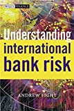 Understanding International Bank Risk (Wiley Finance Series)