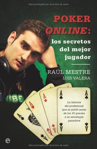 Poker online - los secretos del mejor jugador por Luis Valera