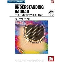Understanding DADGAD For Fingerstyle Guitar Bk/CD: For Fingerstyle Guitar