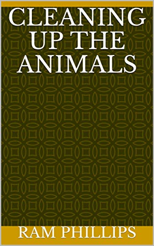 Cleaning Up The Animals (Finnish Edition) por Ram Phillips
