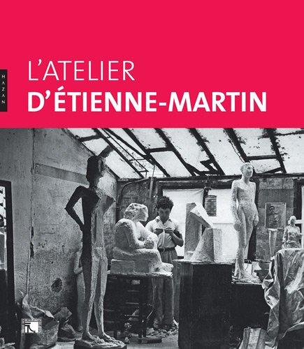 L'atelier d'Etienne Martin