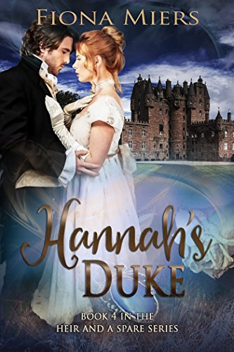 Hannah's Duke: Regency Sexy Romance (The heir and a spare Book 4) (English Edition)