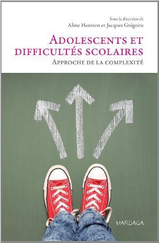 Adolescents et difficults scolaires. Approche de la complexit de Aline Henrion (dir.) (16 octobre 2014) Broch