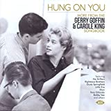 Hung On You ~ More From The Gerry Goffin & Carole King Songbook