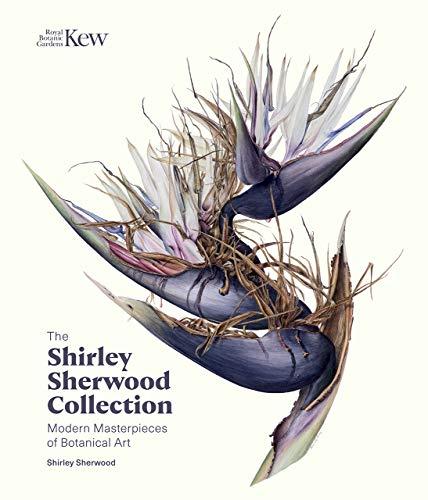 Shirley Sherwood Collection: Botanical Art Over 30 Years