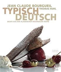 Typisch Deutsch: Neues aus der klassischen regionalen Küche