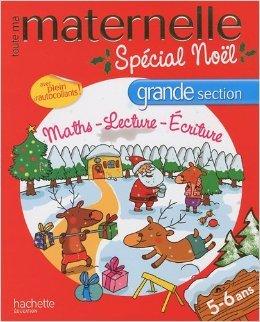 Toute ma maternelle grande section spécial Noël de Hachette Education ( 21 octobre 2009 )