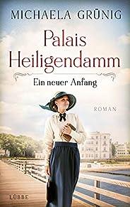 Palais Heiligendamm - Ein neuer Anfang: Roman (Heiligendamm-Saga 1)