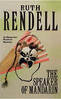 The Speaker Of Mandarin: (A Wexford Case) (Inspector Wexford series Book 12) by [Rendell, Ruth]