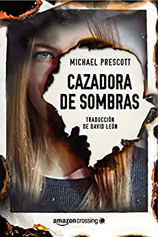 Cazadora de sombras (Spanish Edition) by [Prescott, Michael]