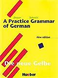 Practice Grammar of German + Key Die Neue Gelbe