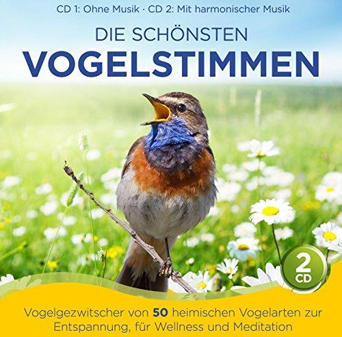 Die schönsten Vogelstimmen; Vogelgezwitscher von 50 heimischen Vogelarten zur Entspannung Wellness Meditation; Instrumental; 1 CD ohne Musik und ein 1 CD mit harmonischer Musik