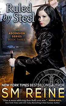 Ruled by Steel: An Urban Fantasy Novel (The Ascension Series Book 3) (English Edition) par [Reine, SM]