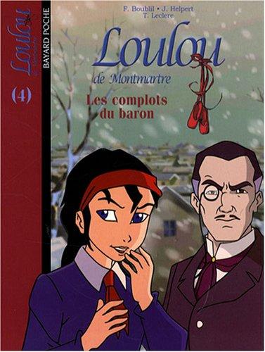 Loulou de Montmartre, Tome 4 : Les complots du baron