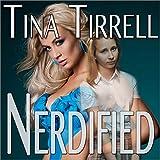 Nerdified: A Geekily Gratifying Nerdist/Geek Transformation Story (Nerds Rule the School, Book 1)