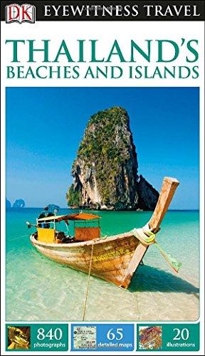 DK Eyewitness Travel Guide: Thailand's Beaches & Islands par  DK Travel