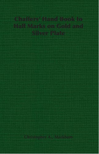 Chaffers' Hand Book to Hall Marks on Gold and Silver Plate (English Edition)