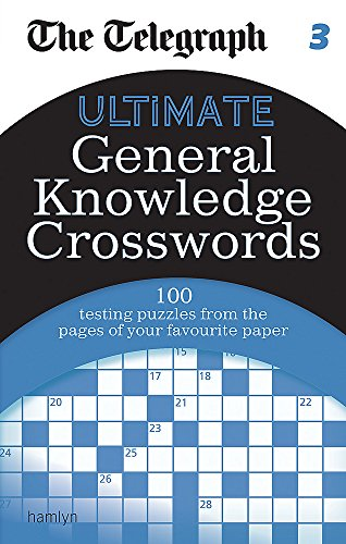 The Telegraph: Ultimate General Knowledge Crosswords 3 (The Telegraph Puzzle Books)