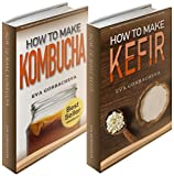Probiotic Beverages: BOX SET - How To Make Kombucha & How To Make Kefir Bundle (BONUS Recipes and Kombucha Starter Kit Included) (English Edition)