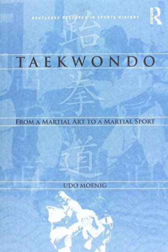 Taekwondo (Routledge Reseatch in Sports History)